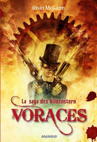 La Saga des Wildenstern, tome 1 : Voraces