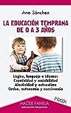 La educación temprana de 0 a 3 años (Hacer Familia)