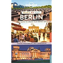 Lonely Planet Make My Day Berlin (Travel Guide) by Lonely Planet (2015-10-01)