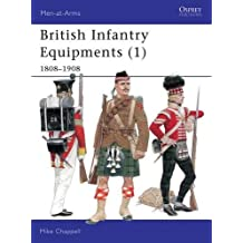British Infantry Equipments (1): 1808-1908 (Men-at-Arms, Band 107)