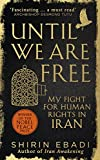 Until We Are Free: My Fight For Human Rights in Iran by Shirin Ebadi (2016-03-03)