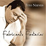 Songtexte von Tito Nieves - Fabricando fantasías