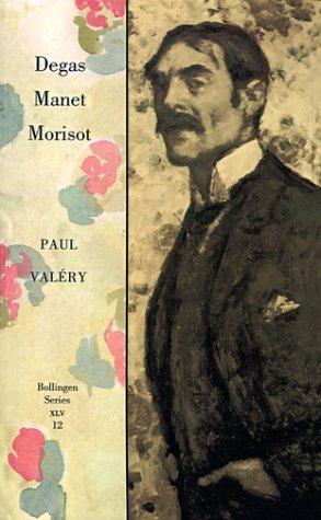 Degas, Manet, Morisot (Collected Works of Paul Valery/Bollingen Series Xlv : 12) - Manet-serie