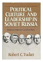 Tucker: Political Culture & Leadership in Soviet Russia