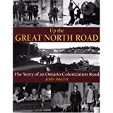 Up the Great North Road: The Story of an Ontario Colonization Road