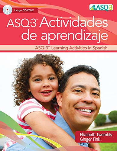 Ages & Stages Questionnaires (ASQ-3): Actividades de Aprendizaje: A Parent-Completed Child Monitoring System