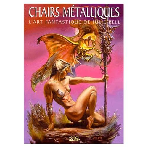 Chairs métalliques. L'art fantastique de Julie Bell