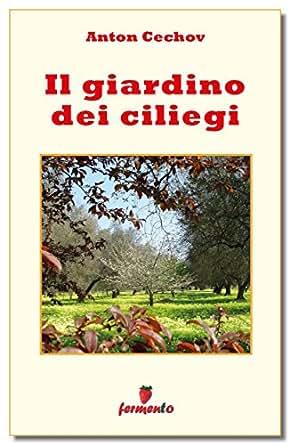 Il giardino dei ciliegi emozioni senza tempo italian edition ebook anton cechov katia - Il giardino dei ciliegi ...