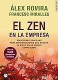 El Zen en la Empresa: Soluciones sencillas para emprendenores que buscan el éxito en un mundo complicado