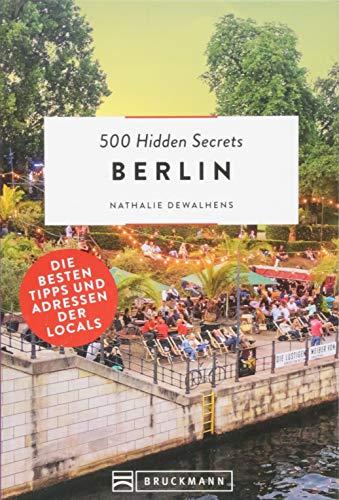 Preisvergleich Produktbild Bruckmann Reiseführer: 500 Hidden Secrets Berlin. Ein Stadtführer mit garantiert den besten Geheimtipps und Adressen.