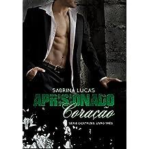 APRISIONADO CORAÇÃO: Pode um Aprisionado Coração ser liberto? (Série Cicatrizes Livro 3) (Portuguese Edition)