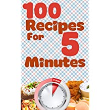 100 recipes for 5 minutes (English Edition)