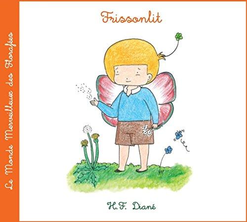 Frissonlit (Le Monde Merveilleux des Florafées t. 7) par H.F. Diané