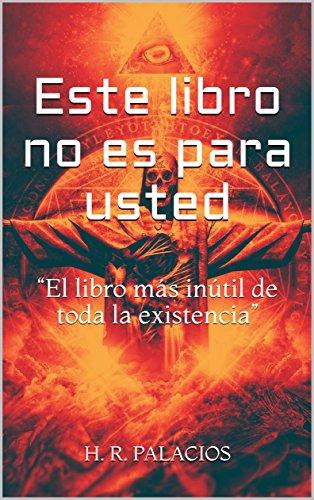 """Este libro no es para usted: """"El libro más inútil de toda la existencia"""""""