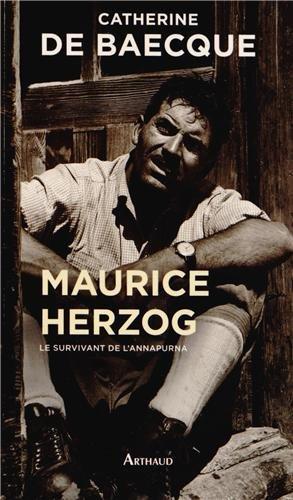 Maurice Herzog, le survivant de l'Annapurna par Catherine de Baecque