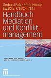 Handbuch Mediation und Konfliktmanagement (Schriften zur Gruppen- und Organisationsdynamik 3)