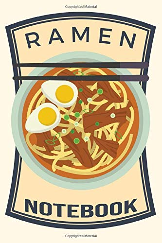 Ramen Notebook: Ramen Notebook Journal - Ramen Gifts for Girls, Boys, Kids, Teens, Asian Food Lovers, Women, Men - College Ruled Lined Composition ... for Writing, Doodling, Sketching etc. vol. 2