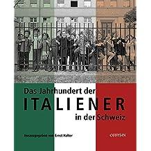 Das Jahrhundert der Italiener in der Schweiz