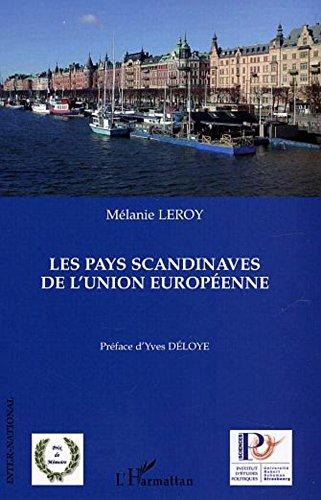 Les pays scandinaves de l'Union européenne : Le paradigme scandinave au prisme des présidences suédoise et danoise