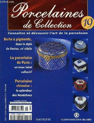 PORCELAINES DE COLLECTION, N° 19, CONNAITRE ET DECOUVRIR L'ART DE LA PORCELAINE par COLLECTIF