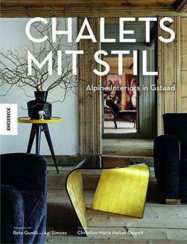 Chalets mit Stil: Alpine Interiors in Gstaad -