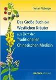 Das Grosse Buch der Westlichen Kräuter aus Sicht der Traditionellen Chinesischen Medizin ( 6. Juni 2011 )