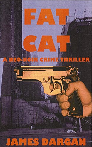 Fat Cat: A Neo-Noir Crime Thriller (English Edition)