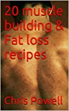 20 muscle building & Fat loss recipes (English Edition)