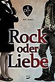Rock oder Liebe (RoL 1)