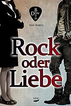 Rock oder Liebe (RoL 1) von [Both, Don]