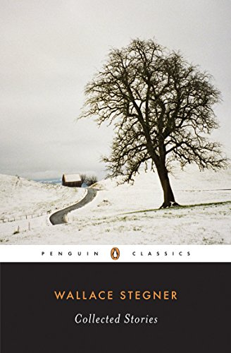 Collected Stories (Stegner, Wallace) (Penguin Classics)