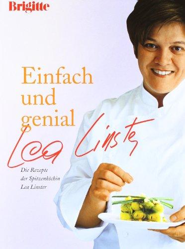 Mosaik Einfach und genial: Die Rezepte der Spitzenköchin Lea Linster