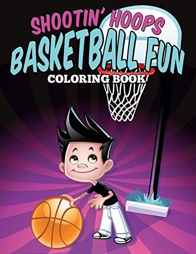 Shootin' Hoops - Basketball Fun Coloring Book por Jennifer Gantz