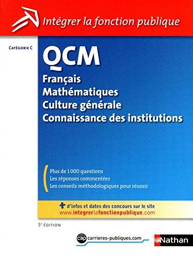 QCM - Franais - Mathmatiques - Culture Gnrale - Connaissance des institutions - Catgorie C