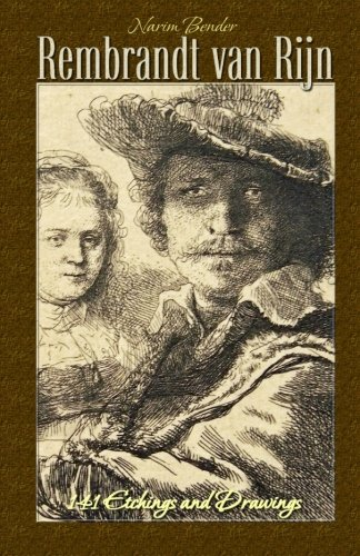 Rembrandt van Rijn: 141 Etchings and Drawings: Volume 3 (The Art  of Drawing)