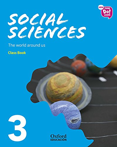 New Think Do Learn Social Sciences 3. Class Book. Module 1. The world around us.
