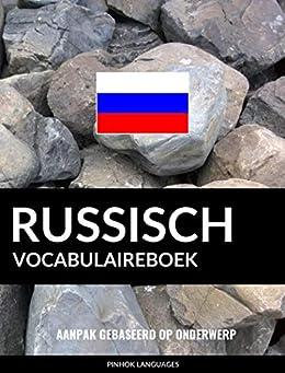 Russisch vocabulaireboek: Aanpak Gebaseerd Op Onderwerp van [Languages, Pinhok]