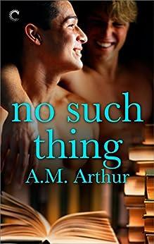 No Such Thing par [Arthur, A.M.]