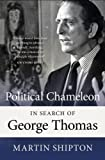 Political Chameleon: In Search of George Thomas