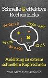 schnelle & effektive Rechentricks: Anleitung zu extrem schnellem Kopfrechenen