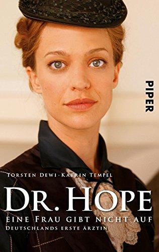 dr-hope-eine-frau-gibt-nicht-auf-deutschlands-erste-arztin-german-edition