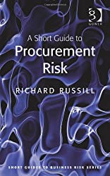 A Short Guide to Procurement Risk (Short Guides to Business Risk)