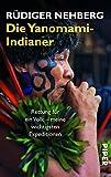 Die Yanomami-Indianer: Rettung für ein Volk – meine wichtigsten Expeditionen