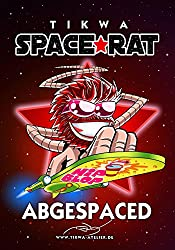 Space Rat 2: Abgespaced (Legendary Edition) (Space Rat Legendary)