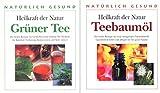 NATÜRLICH GESUND. Heilkraft der Natur. Grüner Tee / Teebaumöl. Die besten Rezepte (Zwei Bände)