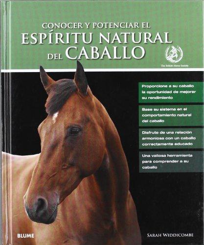 Esp¡ritu natural del caballo: Conocer y potenciar el espíritu natural del caballo