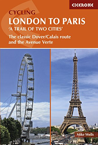 Cycling London to Paris: The classic Dover/Calais route and the Avenue Verte (Cicerone Cycling Guides) (English Edition) por Mike Wells