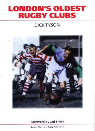 London's Oldest Rugby Clubs por Dick Tyson
