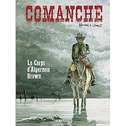 Comanche - tome 10 - Le Corps d'Algernon Brown