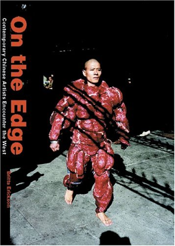 On the Edge: Contemporary Chinese Artists Encounter the West por Britta Erickson